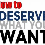 Your deserving factor, your earning factor... How much do you deserve? How much have you earned? Are you worth a damn?
