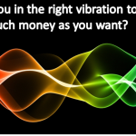 Attracting Money... the Vibration of Money what kind of energy is money