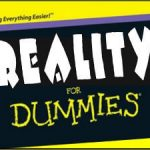 Reality for dummies