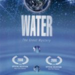 """Energies Part 3 The documentary """"Water: The Great Mystery"""" an analysis and vibrational review."""